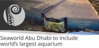 SeaWorld Abu Dhabi To Include World's Largest Aquarium